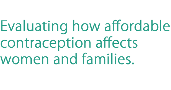 Evaluating how affordable contraception affects women and families
